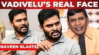 """Vadivelu Aasapatta Mattum Padam Eduthura Mudiyuma""? – Director Naveen Blasts !!!"