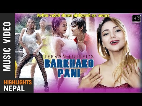 Barkha Ko Pani Ft. Sonica & Suraj | New Nepali Song 2018 | Melina Rai, Rajendra Bajagain
