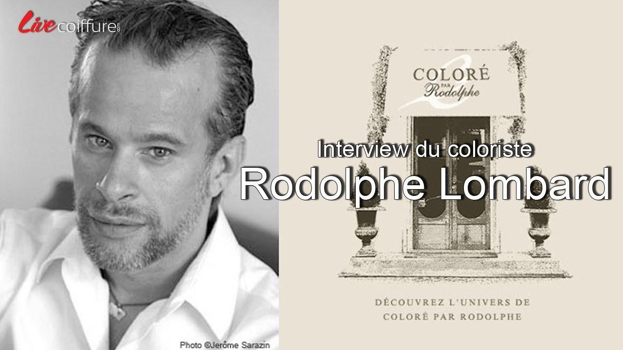 interview rodolphe lombard coloriste youtube - Coiffeur Coloriste Paris