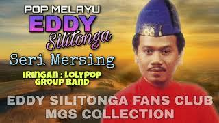 Download Eddy Silitonga - Seri Mersing (Melayu)