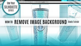 Use Your Silhouette Series: How To Remove an Image Background Studio Tutorial   Scrapcraftastic
