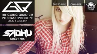 GQ Podcast - Drum & Bass Mix & Sadhu Guest Mix [Ep.79]