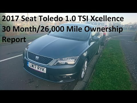 2017 Seat Toledo 1.0 TSI Xcellence: 30 Month/26,000 Mile Ownership Report - Lloyd Vehicle Consulting