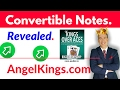 Convertible Notes - MUST-See Review - How they Work - AngelKings.com