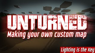 Unturned Custom Map Making - Lighting Is The Key