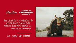"""[Semana do Audiovisual] """"Boi Coração - A História do Reisado de Caretas do Mestre Vicente Chagas"""""""