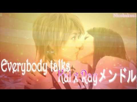 ❀ Everybody Talks Kai / Nami ❤ Ray ❀ Mendol