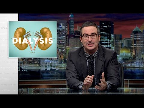 Dialysis: Last Week Tonight with John Oliver (HBO)