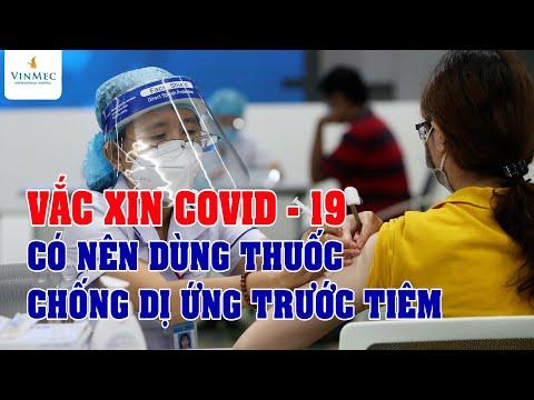 Có nên dùng thuốc chống dị ứng trước tiêm vaccine Covid-19?| BS Nguyễn Duy Bộ, BV Vinmec Times City