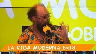 La Vida Moderna | 6X18 | Queremos otro