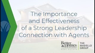 The Importance and Effectiveness of a Strong Leadership Connection with Agents