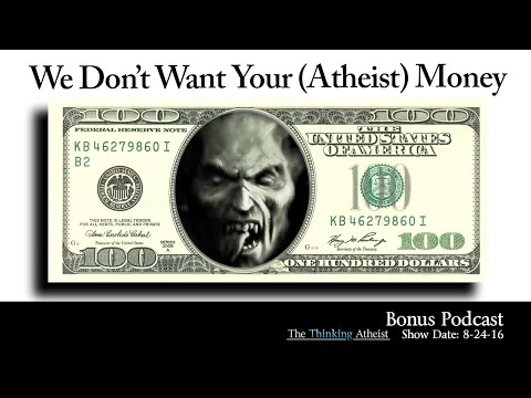 We Don't Want Your (Atheist) Money!