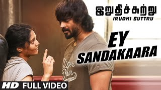 "Ey Sandakaara Full Video Song || ""Irudhi Suttru"" 