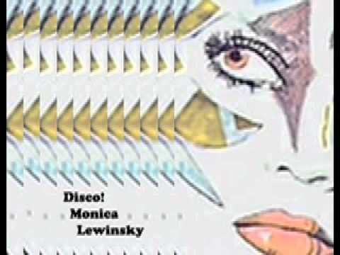 Disco! Monica Lewinsky mix  --toplessdeath--