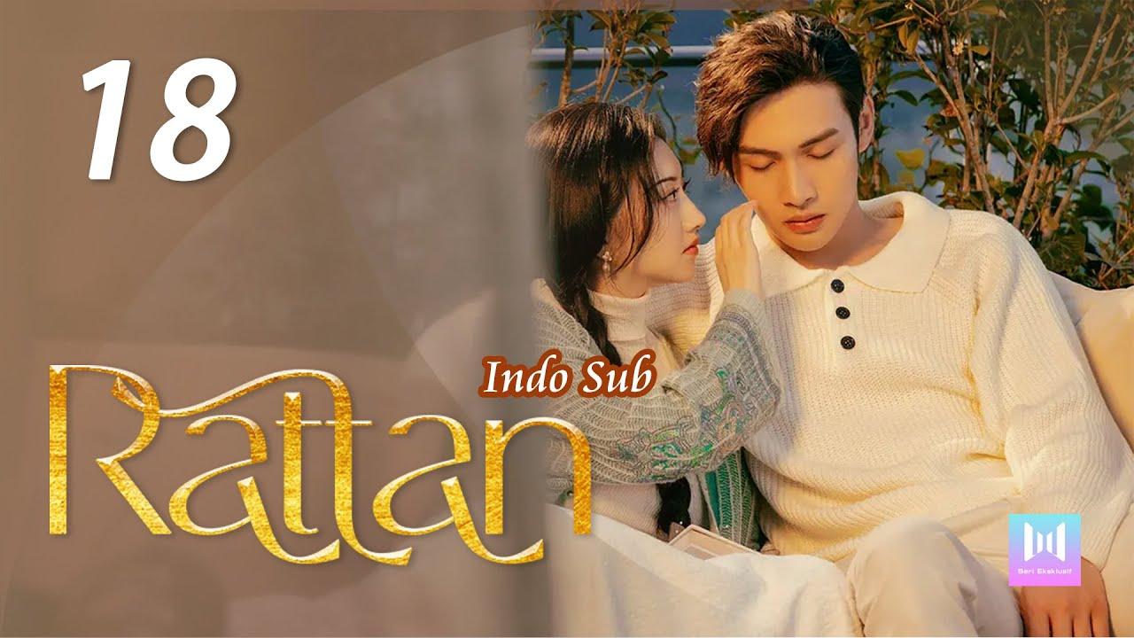Download [Indo Sub] Rattan 18   司藤 18 Jing Tian, Vin Zhang