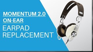 How to replace Earpads on Sennheiser Momentum 1 & 2.0 On-Ear Headphones