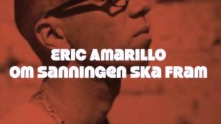 Eric Amarillo - Om sanningen ska fram