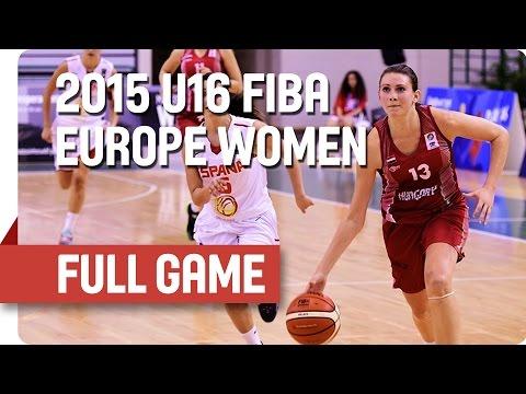 Spain v Hungary - Group D - Full Game - 2015 U16 European Championship Women