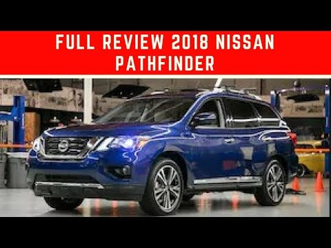 FULL REVIEW 2018 Nissan Pathfinder