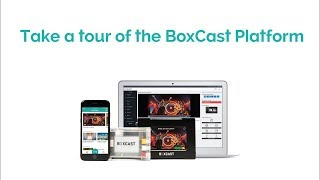Walkthrough of the BoxCast Streaming Platform