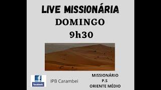 LIVE MISSIONÁRIA - ORIENTE MÉDIO