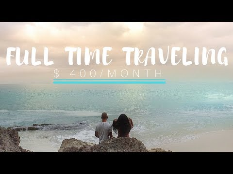TRAVELING FULLTIME FOR $400 EACH A MONTH!   2017  