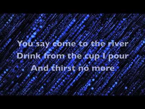 Come to the River - Rhett Walker Band Lyrics