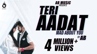 Teri Aadat by AB (Abhinandan Gupta) | Ronn. A. | AB Music | Binna Randhawa -Latest Punjabi Song 2019