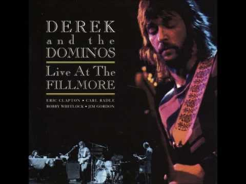 Got To Get Better In A Little While - Derek and the Dominos (Live At The Fillmore)