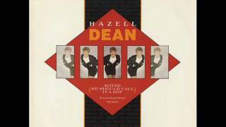 Hazell Dean - Maybe (We Should Call It A Day) (Y)
