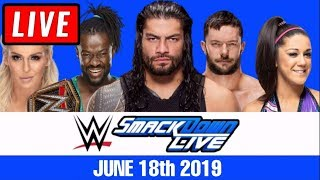 WWE Smackdown Live Stream Full Show June 18th 2019 - Live Reactions