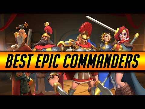 5 Best Epic Commanders For F2P Early to Late Game | Rise of Kingdoms