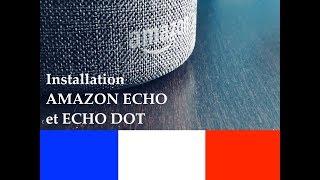 Déballage et installation d'Amazon Echo et Echo Dot (Alexa) en français