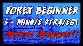 Best Forex Trading Strategy For Day Trading - 5 Minute Forex Scalping Strategy..Market Stopper!