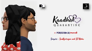 Kaadhal Quarantine | New Tamil Album Song 2020 | Tamil Short Cuts | Silly Monks