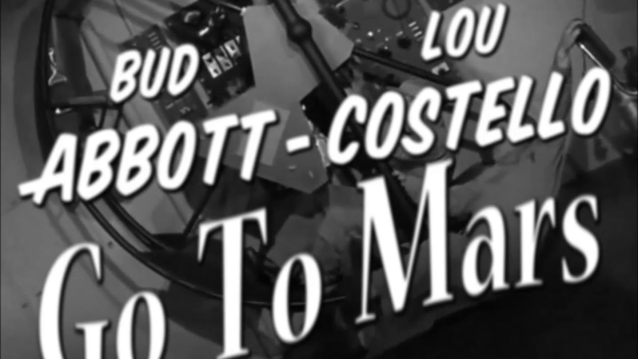 Abbott and Costello - Go To Mars trailer