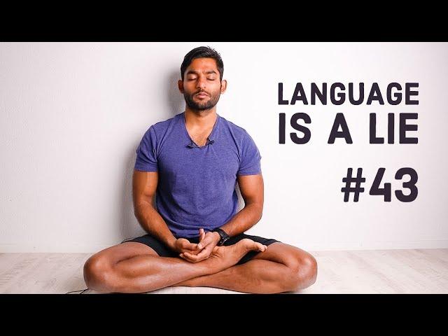 #43. Language is a lie | Vigyan Bhairav Tantra