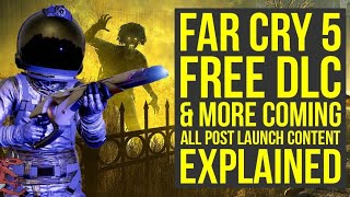 Far Cry 5 DLC - FREE DLC & INSANE EXPANSIONS Coming ALL THE INFO (Far Cry 5 Season pass - Farcry 5)