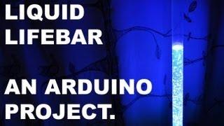 Liquid Lifebar, an Arduino Project