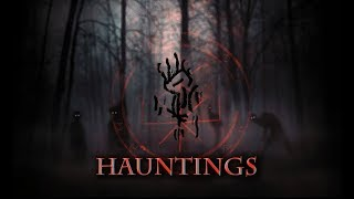 Hauntings - Personal Experiences