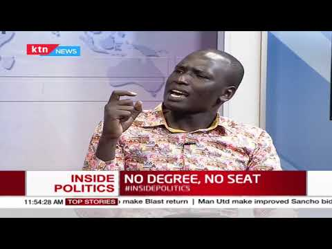 Do MPs and MCAs need degree certificates to legislate? | INSIDE POLITICS WITH BEN KITILI