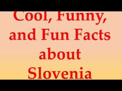 Cool, Funny, and Fun Facts about Slovenia