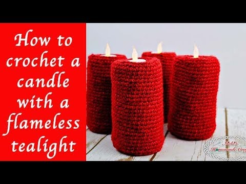How to crochet a Candle with a flameless tealight