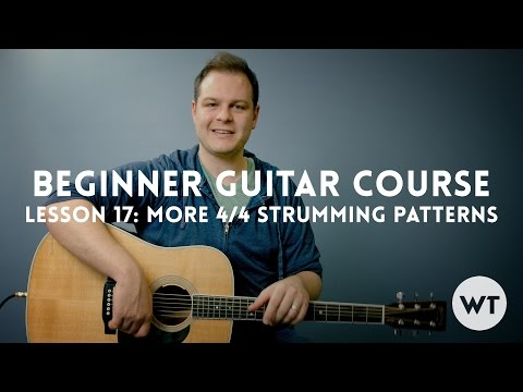 More 44 Strumming Patterns  Lesson 17: Beginner Guitar Course