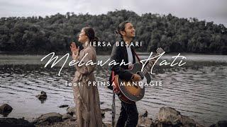 FIERSA BESARI - Melawan Hati feat. PRINSA MANDAGIE (official lyric video)