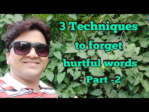 3 Techniques to forget hurtful words (Hindi) - Part - 2