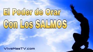 🔥 El Poder de ORAR con los SALMOS