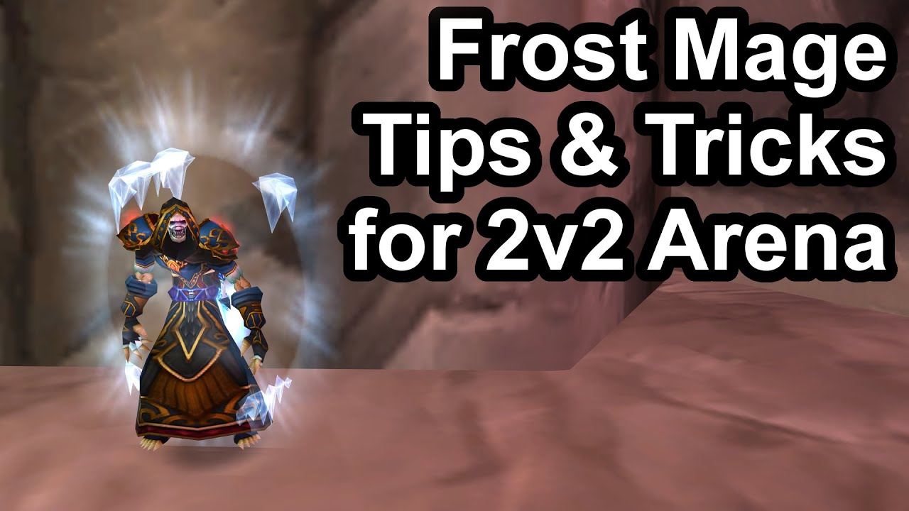 Frost Mage Tips Tricks For 2v2 Arena 2 4 3 Wow Tbc Youtube