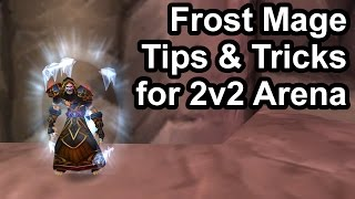 Frost Mage Tips & Tricks for 2v2 Arena (2.4.3) [WoW TBC]