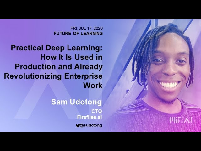 11:30am:  Practical Deep Learning: How It Is Used in Production and Already Revolutionizing Enterpri
